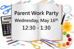 Parent Work Party May 16th