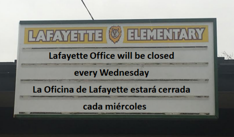 Lafayette office will be closed every Wednesday